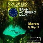 Gran Acuífero Maya anuncia primer congreso internacional para su conservación